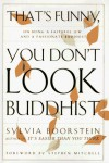 That's Funny, You Don't Look Buddhist: On Being a Faithful Jew and a Passionate Buddhist - Sylvia Boorstein