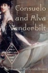 Consuelo and Alva Vanderbilt: The Story of a Daughter and a Mother in the Gilded Age - Amanda Mackenzie Stuart
