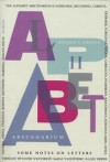 The Alphabet Abecedarium: Some Notes On Letters - Richard A. Firmage