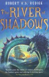 The River of Shadows - Robert V.S. Redick