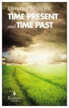 Time Present, and Time Past - Deirdre Madden