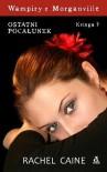 Wampiry z Morganville. Księga 7: Ostatni Pocałunek - Rachel Caine