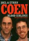 Blood Siblings: The Cinema of Joel Coen and Ethan Coen - Paul Woods