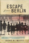 Escape from Berlin - Irene N. Watts