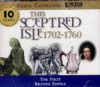 This Sceptred Isle: The First British Empire 1702-1760 v.6 (BBC Radio Collection) (Vol 6) - Christopher Lee