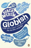 Globish: How the English Language Became the World's Language - Robert McCrum