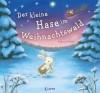 Der kleine Hase im Weihnachtswald - Rebecca Harry, Linde Zwerg