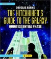 The Hitchhiker's Guide to the Galaxy: The Quintessential Phase - Douglas Adams