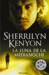 La Luna de la Medianoche (Dark-Hunter, #2) - Sherrilyn Kenyon