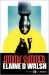 Atomic Summer - Elaine D. Walsh