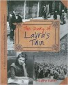 The Diary of Laura's Twin - Kathy Kacer