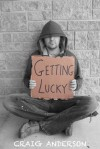 Getting Lucky - Craig   Anderson