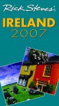 Rick Steves' Ireland 2007 (Rick Steves' Country Guides) - Rick Steves, Pat O'Connor