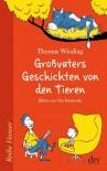 Großvaters Geschichten von den Tieren - Thomas Winding