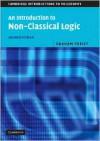 An Introduction to Non-Classical Logic: From If to Is (Cambridge Introductions to Philosophy) - Graham Priest