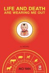 Life and Death are Wearing Me Out: A Novel - Mo Yan