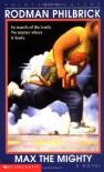 Max the Mighty - Rodman Philbrick, W.R. Philbrick