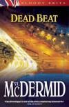 Dead Beat  - Val McDermid