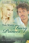 Too Many Fairy Princes - Alex Beecroft