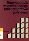 Encyklopedia współczesnego bibliotekarstwa polskiego - Karol Głombiowski,  Bolesław Świderski,  Helena Więckowska