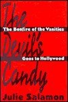 The Devil's Candy: The Bonfire of the Vanities Goes to Hollywood - Julie Salamon