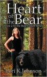 Heart of the Bear - Lori K Johnson