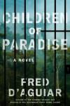 Children of Paradise: A Novel - Fred D'Aguiar