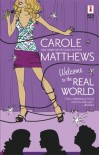 Welcome To The Real World (Red Dress Ink Novels) - Carole Matthews