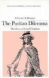 The Puritan dilemma : the story of John Winthrop - Edmund S. Morgan