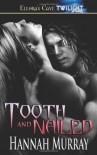 Tooth and Nailed - Hannah Murray