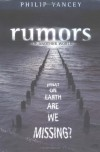 Rumors of Another World: What on Earth Are We Missing? - Philip Yancey