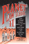 Planet Law School II: What You Need to Know (Before You Go), But Didn't Know to Ask... and No One Else Will Tell You - Atticus Falcon