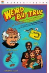 Weird But True: A Cartoon Encyclopedia of Incredibly Strange Things - Janet Goldenberg, Phoebe Gloeckner
