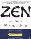 Zen and the Art of Making a Living: A Practical Guide to Creative Career Design - Laurence G. Boldt