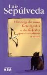 História de uma Gaivota e do Gato que a Ensinou a Voar - Luis Sepúlveda, Pedro Tamen