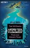 Fluß aus blauem Feuer  - Tad Williams, Hans-Ulrich Möhring