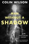 Man Without a Shadow - Colin Wilson