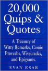 20,000 Quips & Quotes - Evan Esar