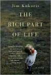 Rich Part of Life: A Novel - Jim Kokoris