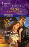 Royal Captive (Harlequin Intrigue) - Dana Marton