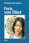 Fern von Tibet - Federica de Cesco