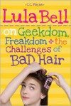 Lula Bell on Geekdom, Freakdom & the Challenges of Bad Hair - C.C. Payne