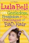 Lula Bell on Geekdom, Freakdom & the Challenges of Bad Hair - C.C. Payne