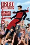 Hero Worship Volume 1 - Zak Penn, Scott Murphy, Michael DiPascale