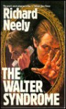 The Walter Syndrome - Richard Neely