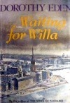 Waiting for Willa - Dorothy Eden