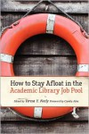 How to Stay Afloat in the Academic Library Job Pool - Camila Alire, Camila Alire