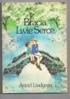 Bracia Lwie Serce - Astrid Lindgren, Teresa Chłapowska