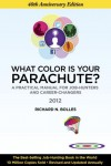 What Color Is Your Parachute? 2012: A Practical Manual for Job-Hunters and Career-Changers - Richard Nelson Bolles