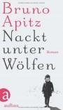 Nackt unter Wölfen - Bruno Apitz